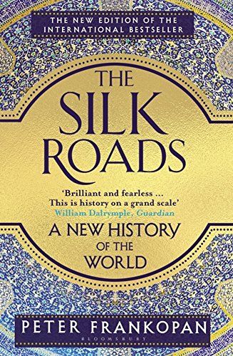 The Silk RoadsA New History of the World