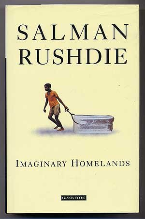 rushdie imaginary homelands essays and criticism Amazonin - buy imaginary homelands: essays and criticism 1981-1991 book online at best prices in india on amazonin read imaginary homelands: essays and criticism 1981-1991 book reviews & author details and more at amazonin free delivery on qualified orders.