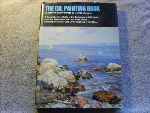 Oil Painting Book by Wendon Blake, ISBN: 9780823032709