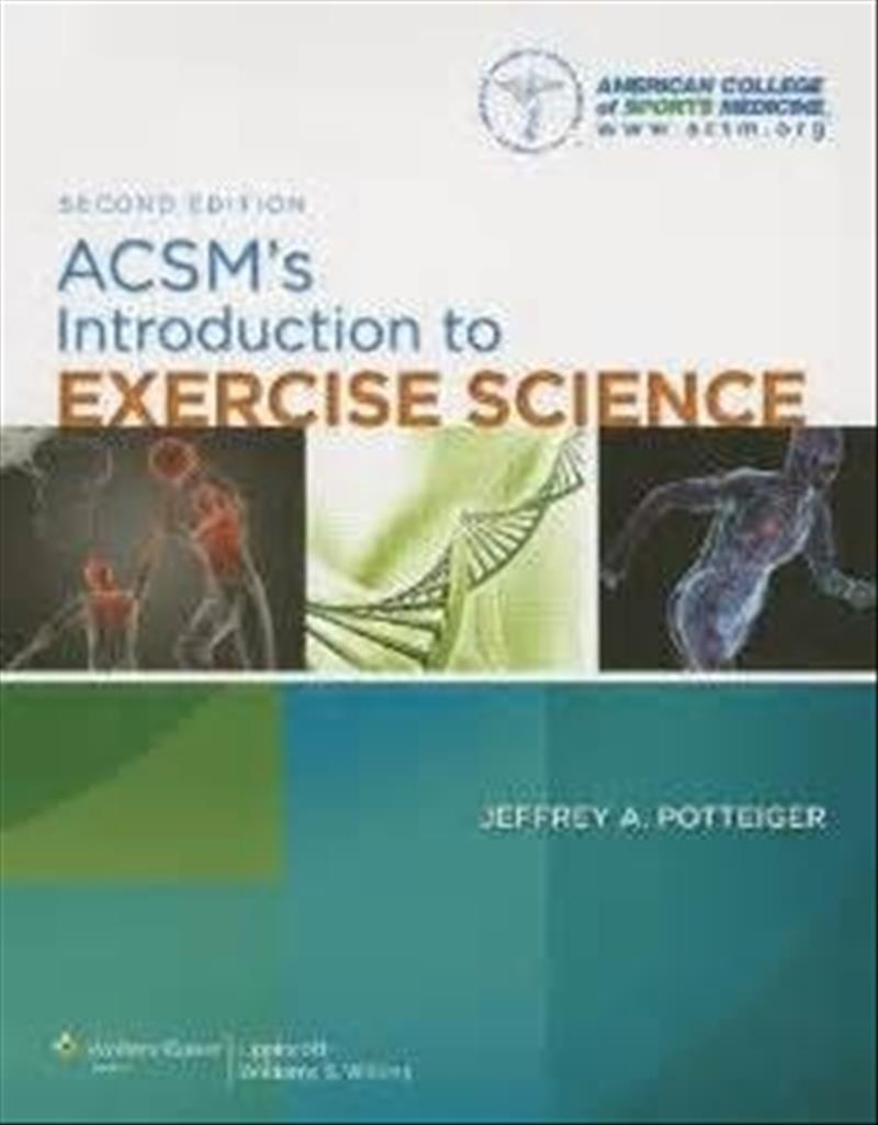 ACSM's Introduction to Exercise Science by American College of Sports Medicine, ISBN: 9781451176728