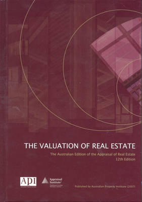 Valuation of Real Estate / Australian Property Institute.