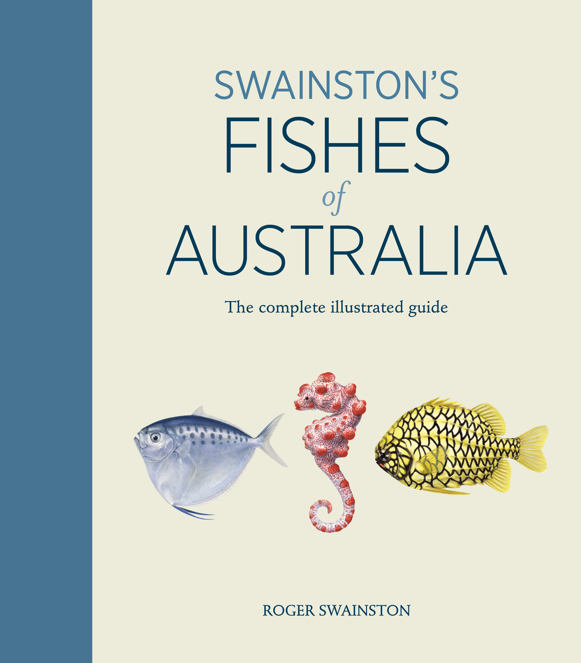 Swainston's Fishes of Australia: The complete illustrated guide