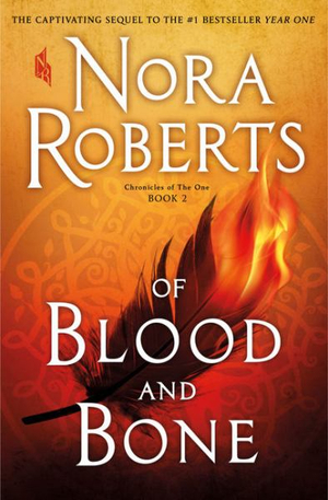Of Blood and BoneChronicles of the One by Nora Roberts, ISBN: 9781432857608
