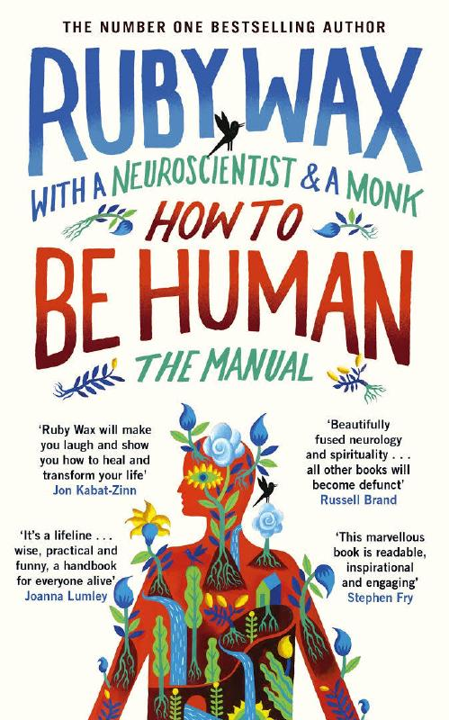 How to be a Human: The Manual by Ruby Wax, ISBN: 9780241294727