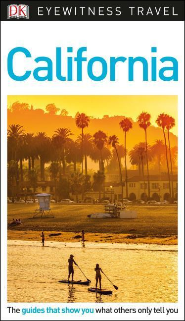 DK Eyewitness Travel Guide: California (Dk Eyewitness Travel Guides California)