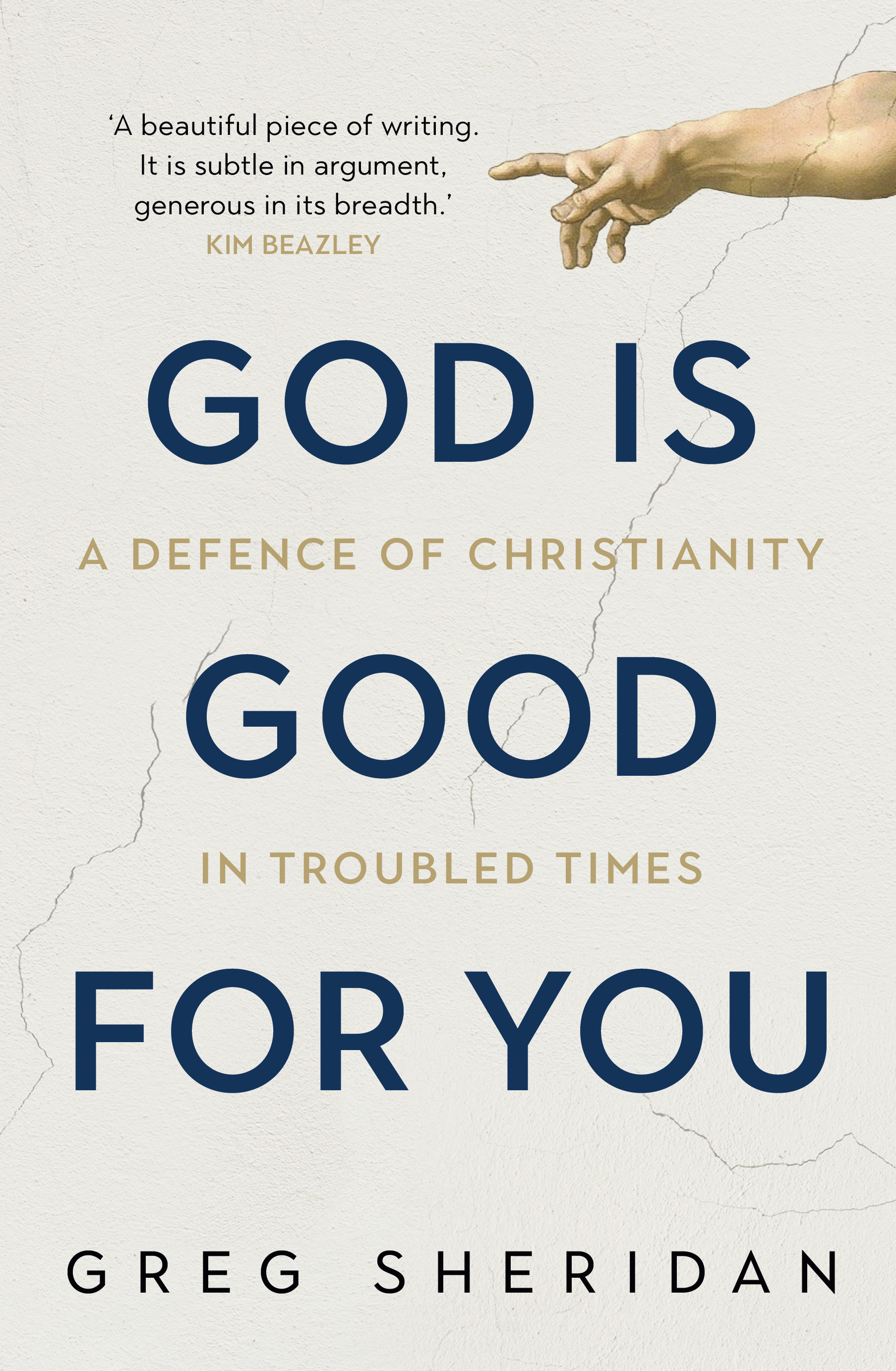 God is Good For You by Greg Sheridan, ISBN: 9781760632601