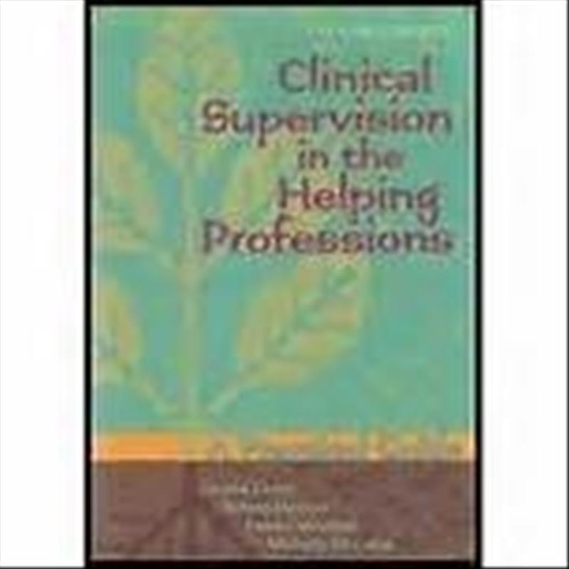 Clinical Supervision in the Helping Professions by Gerald Corey, ISBN: 9781556203039