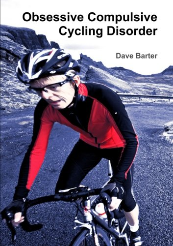Obsessive Compulsive Cycling Disorder by Dave Barter, ISBN: 9781471093227