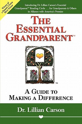 The Essential Grandparent: A Guide to Making a Difference by Lilian Carson, ISBN: 9781558743977