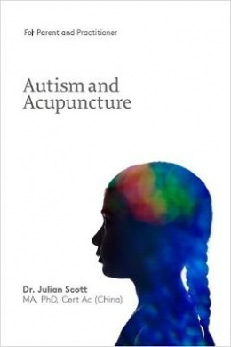 Autism And Acupuncture by Julian Scott, ISBN: 9781999801106