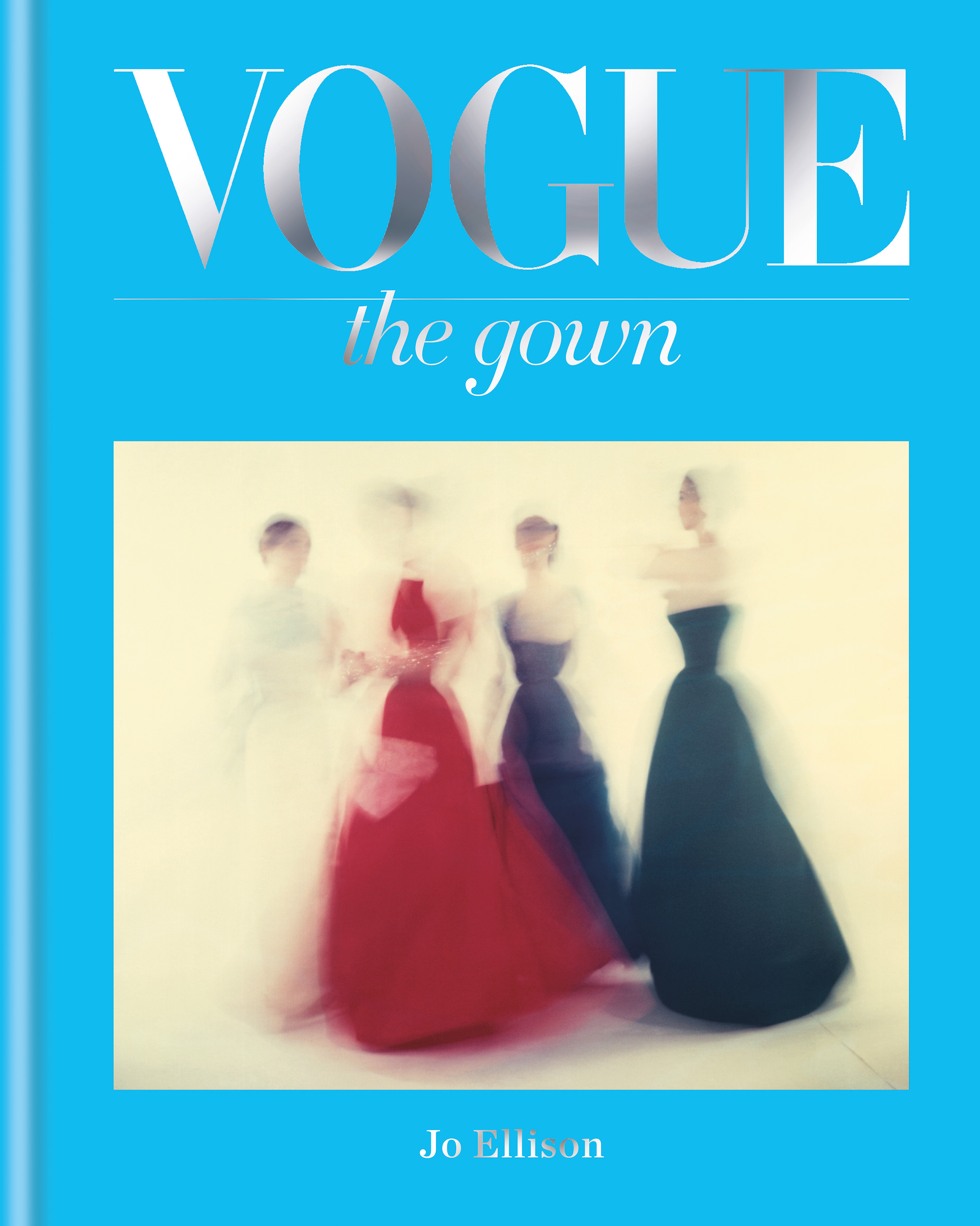 Vogue: The Gown by Jo Ellison, ISBN: 9781840917642