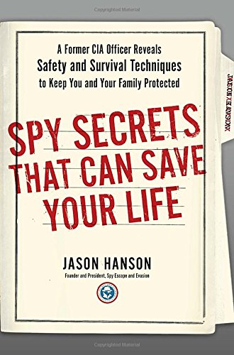 Spy Secrets That Can Save Your Life by Jason Hanson, ISBN: 9780399175145