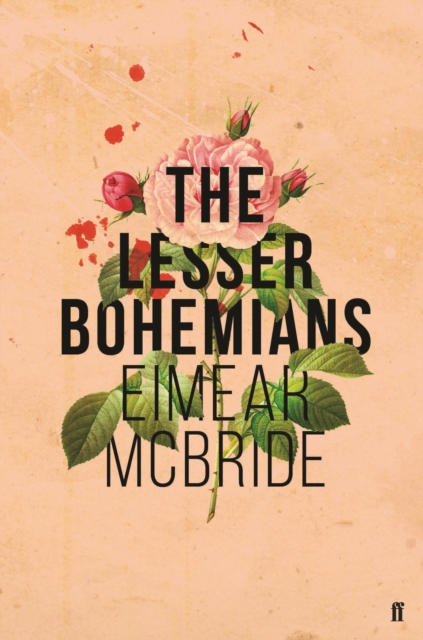 The Lesser Bohemians by Eimear McBride, ISBN: 9780571327850