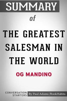 Summary of The Greatest Salesman in the World by Og Mandino: Conversation Starters