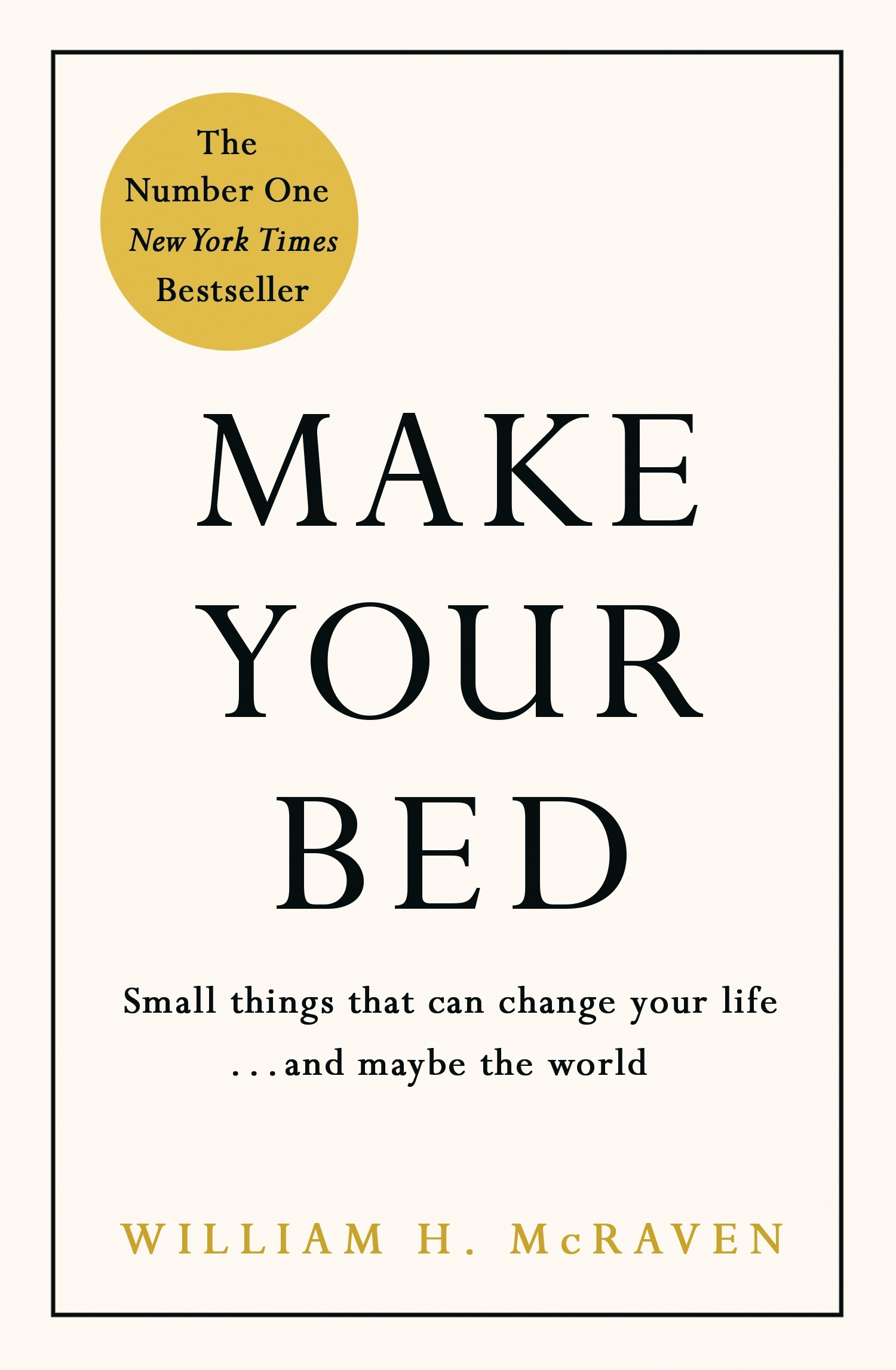 Make Your Bed by Admiral William H. McRaven, ISBN: 9780718188863