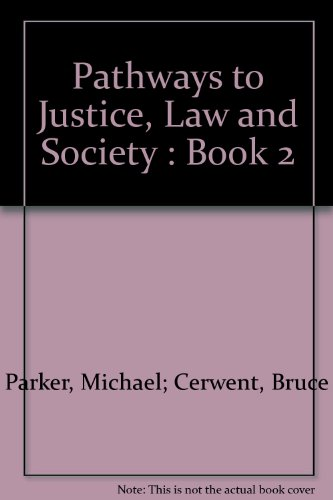 Pathways to Justice, Law and Society : Book 2 by Michael; Cerwent, Bruce Parker, ISBN: 9780733903892