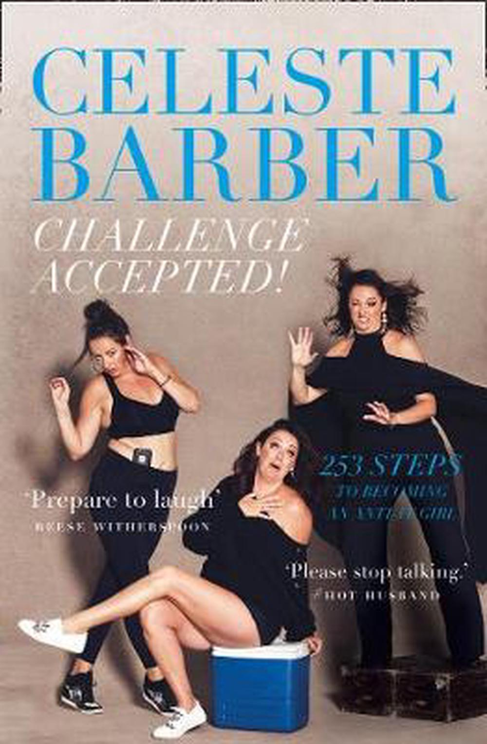 Challenge Accepted!: 253 Steps to Becoming an Anti-It Girl by Celeste Barber, ISBN: 9780008327248