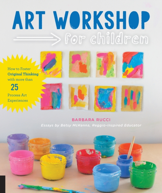 Art Workshop for ChildrenHow to Foster Original Thinking with Over 30 Pr...
