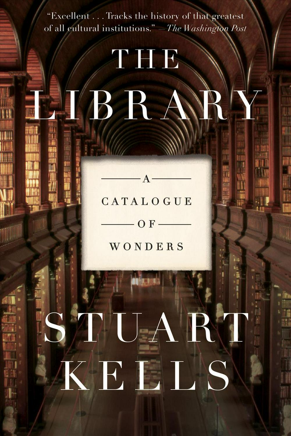 The Library: A Catalogue of Wonders by Stuart Kells, ISBN: 9781640092266