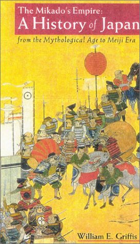 The Mikado's Empire:A History of Japan: from the Mythological Age to Meiji Era