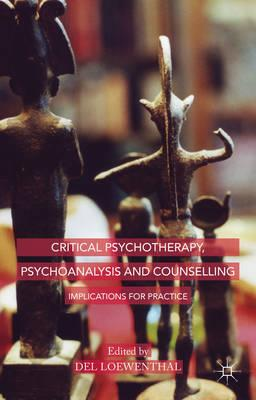 Critical Psychotherapy, Psychoanalysis and CounsellingImplications for Practice