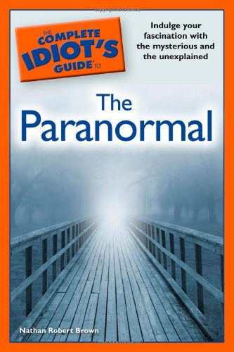The Complete Idiot's Guide to the Paranormal