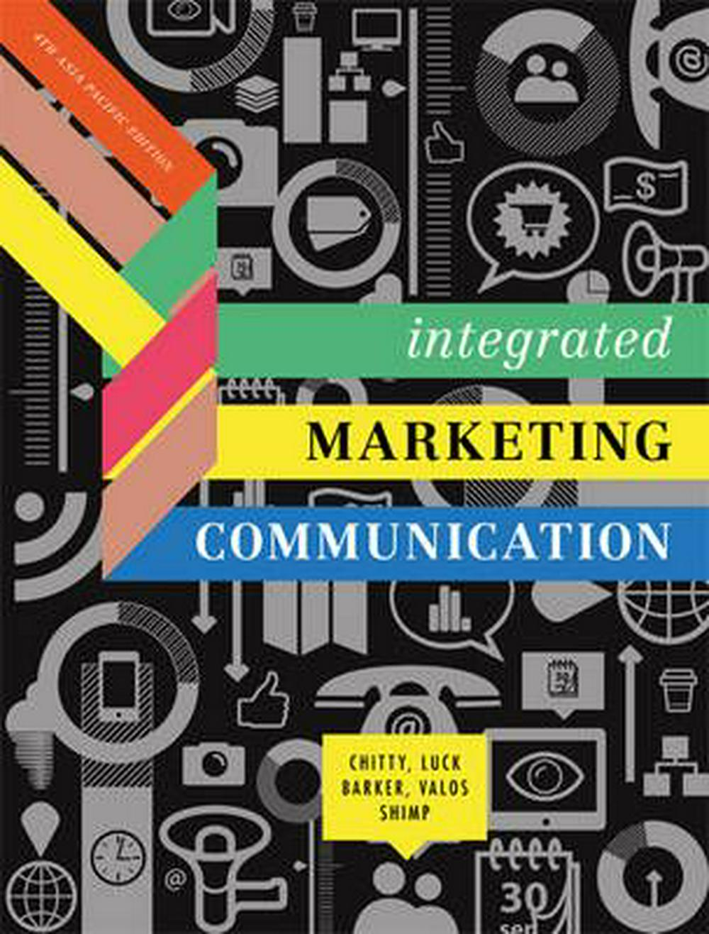Integrated Marketing Communications with Student Resource Access 12 Months by William Chitty, Edwina Luck, Nigel Barker, Michael Valos, Terence A. Shimp, J. Craig Andrews, ISBN: 9780170254304