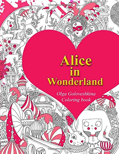 Alice in Wonderland Coloring Book by Olga Goloveshkina, ISBN: 9781544883977