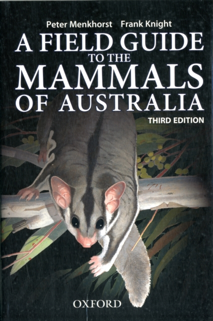 Field Guide to Mammals of Australia by Peter Menkhorst, ISBN: 9780195573954