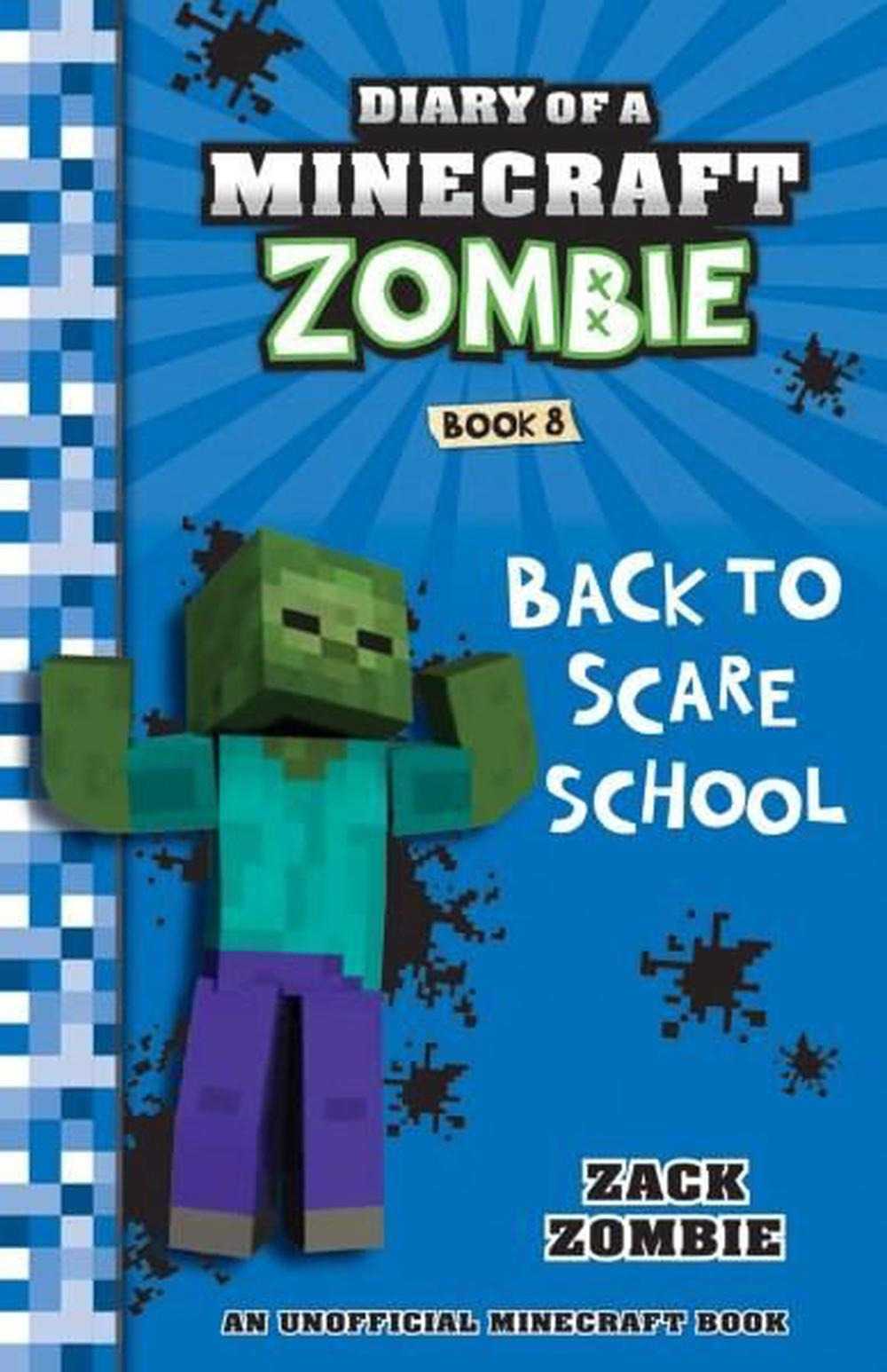 Diary of a Minecraft Zombie #8Back to Scare School by ZACK ZOMBIE, ISBN: 9781743818343