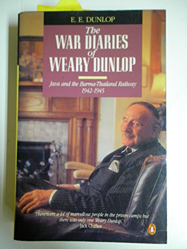"The War Diaries of ""Weary"" Dunlop"