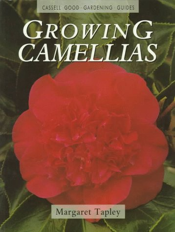 Growing Camellias (Cassell Good Gardening Guide)
