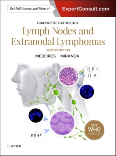 Diagnostic PathologyLymph Nodes and Extranodal Lymphomas by L. Jeffrey Medeiros,Roberto N. Miranda, ISBN: 9780323477796