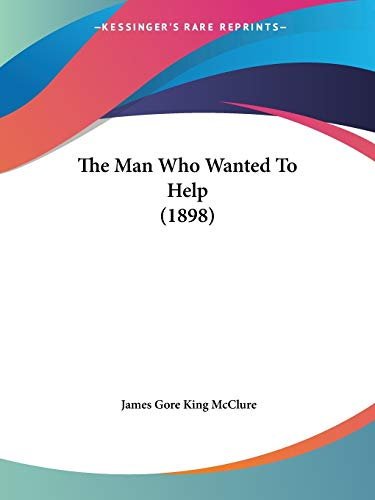 The Man Who Wanted to Help (1898)