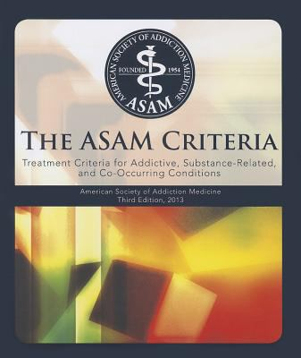 The Asam CriteriaTreatment Criteria for Addictive, Substance-Rel...