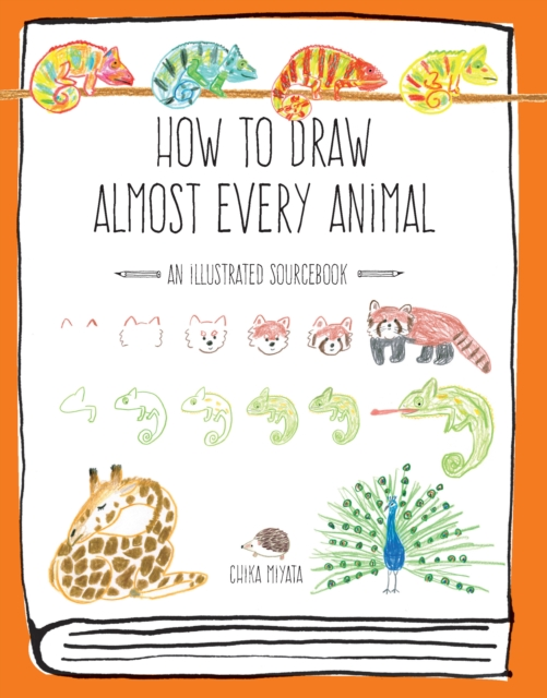How to Draw Almost Every AnimalAn Illustrated Sourcebook