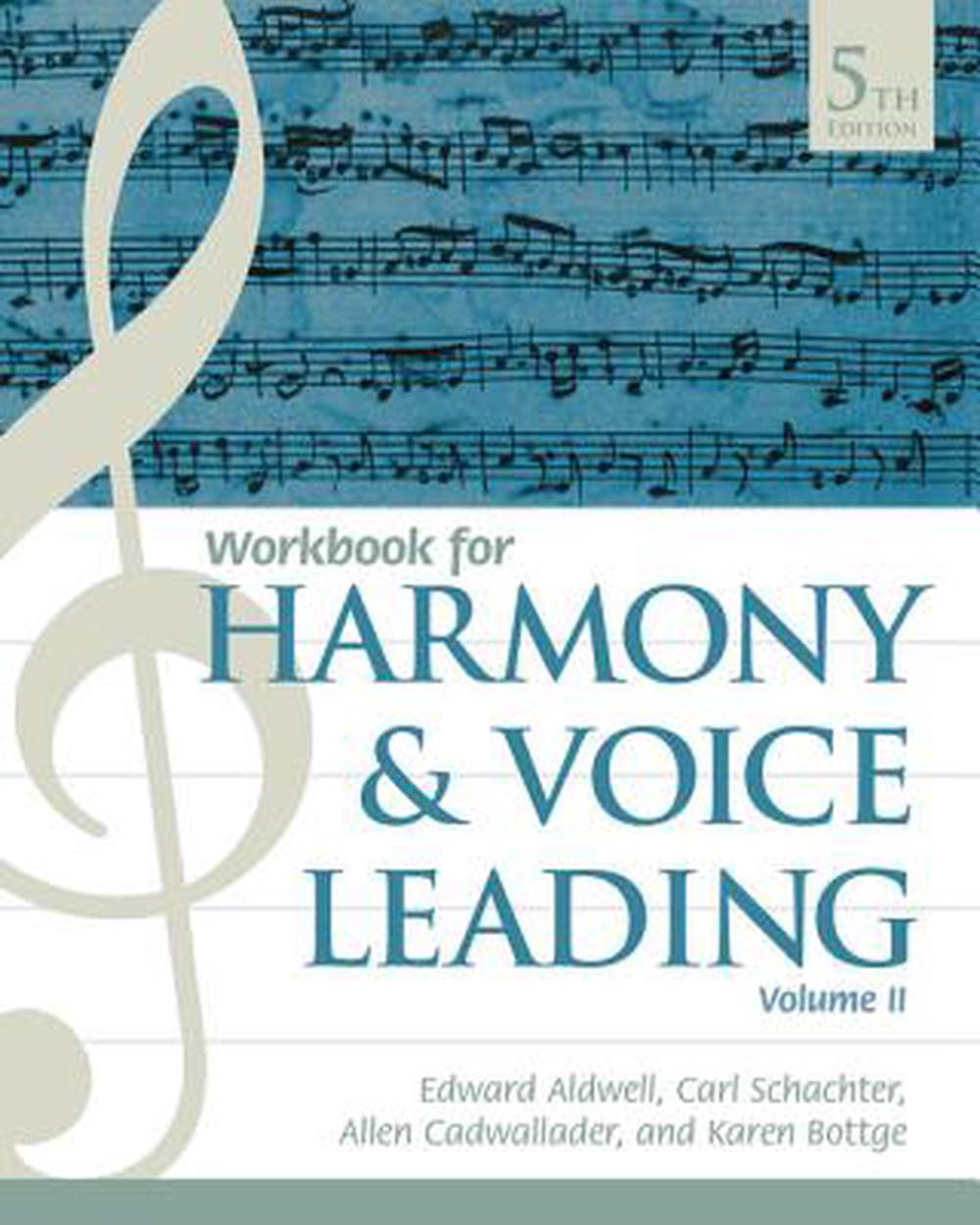 Student Workbook, Volume II for Aldwell/Schachter/Cadwallader's Harmony and Voice Leading, 5th: 2 by Allen Cadwallader, ISBN: 9781337560702