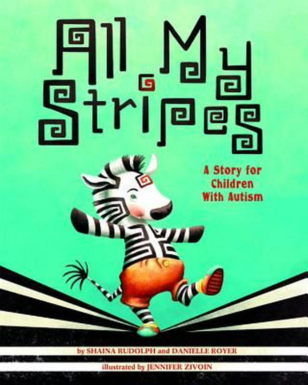 All My StripesA Story for Children with Autism