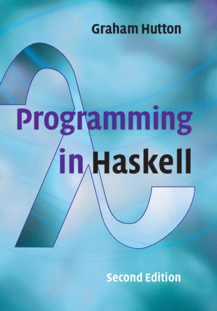 Programming in Haskell by Graham Hutton, ISBN: 9781316626221