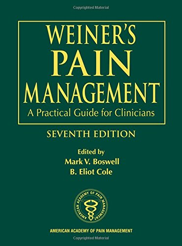 Weiner's Pain Management: A Practical Guide for Clinicians, Seventh Edition