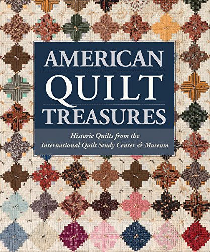 American Quilt TreasuresHistoric Quilts from the International Quilt St...