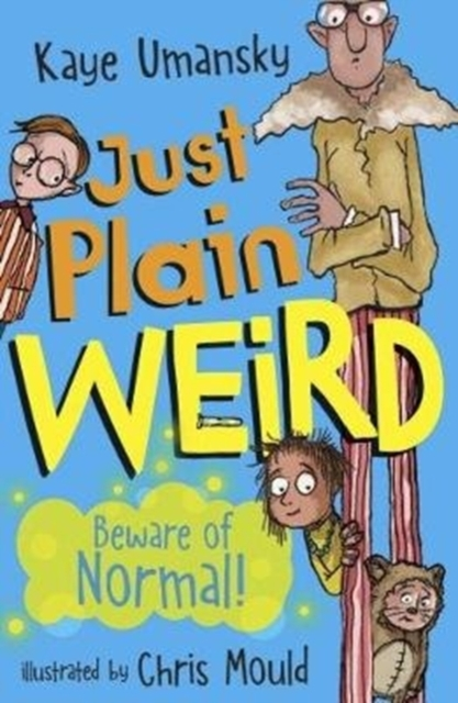 Just Plain Weird (Conkers) by Kaye Umansky, ISBN: 9781781127919