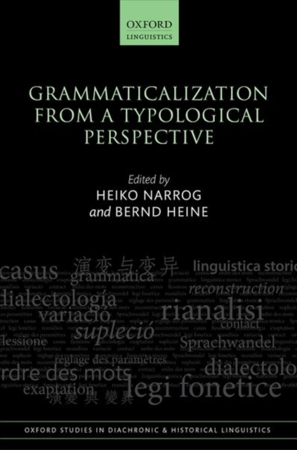 Grammaticalization from a Typological Perspective (Oxford Studies in Diachronic and Historical Linguistics) by Unknown, ISBN: 9780198795841