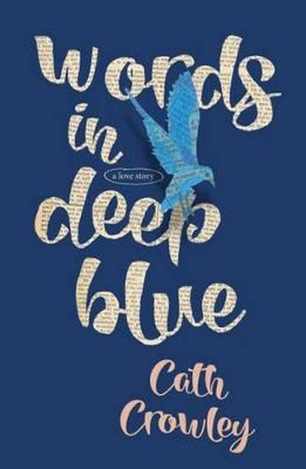 Words in Deep Blue by Cath Crowley, ISBN: 9781742612386