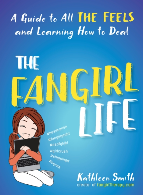 The Fangirl Life by Kathleen Smith, ISBN: 9781101983690