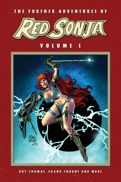 The Further Adventures of Red Sonja 1Further Adventures of Red Sonja by Roy Thomas,Dann Thomas,Doug Moench,Frank Thorne,Christy Marx, ISBN: 9781524107994