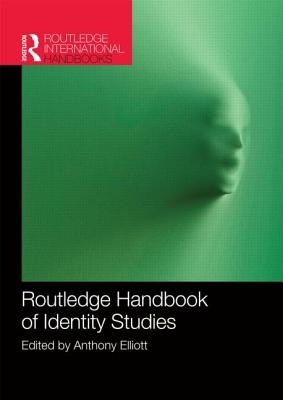 Routledge Handbook of Identity Studies