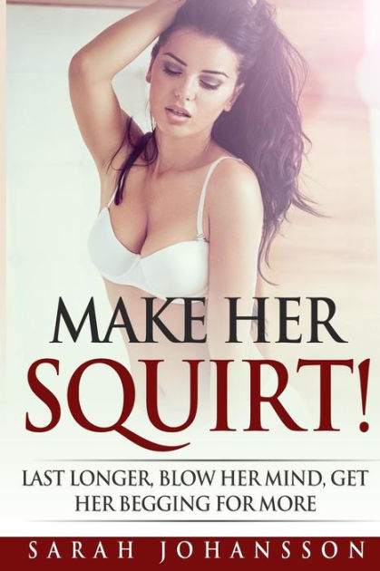 Make Her SquirtSex Positions That'll Make Women Gush