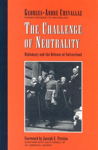 The Challenge of Neutrality: Diplomacy and the Defense of Switzerland