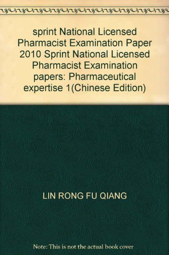 sprint National Licensed Pharmacist Examination Paper 2010 Sprint National Licensed Pharmacist Examination papers: Pharmaceutical expertise 1(Chinese Edition)